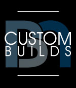 Custom Builds